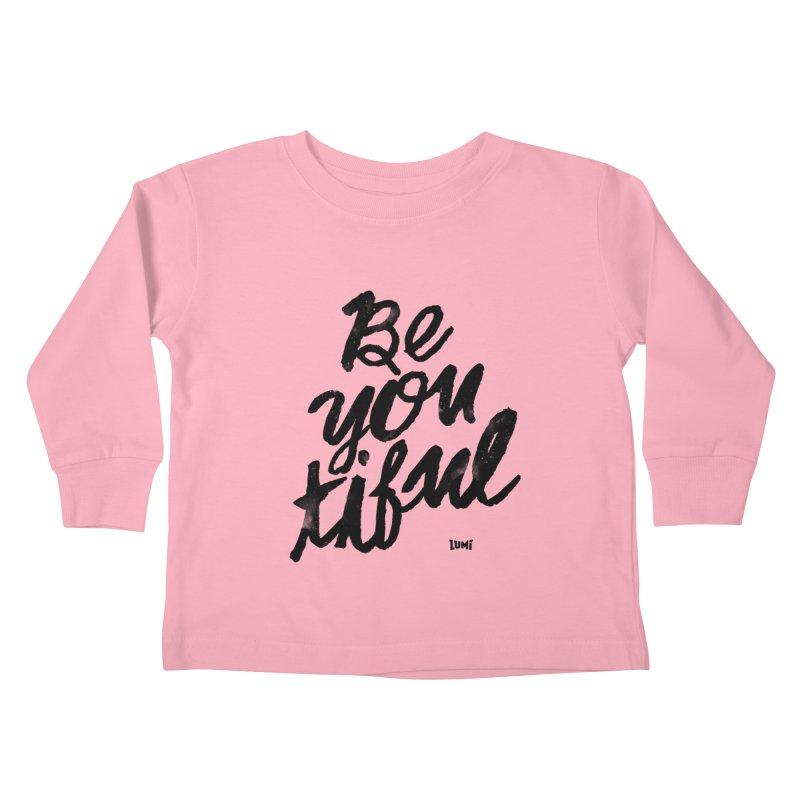 Be(You)Tiful Kids Toddler Longsleeve T-Shirt by Lumi
