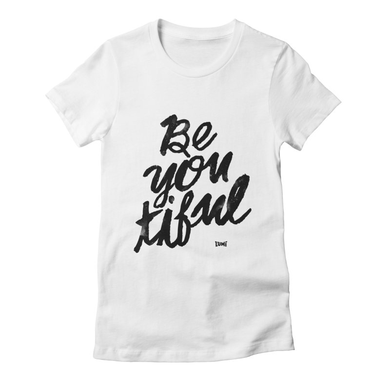Be(You)Tiful Women's Fitted T-Shirt by Lumi