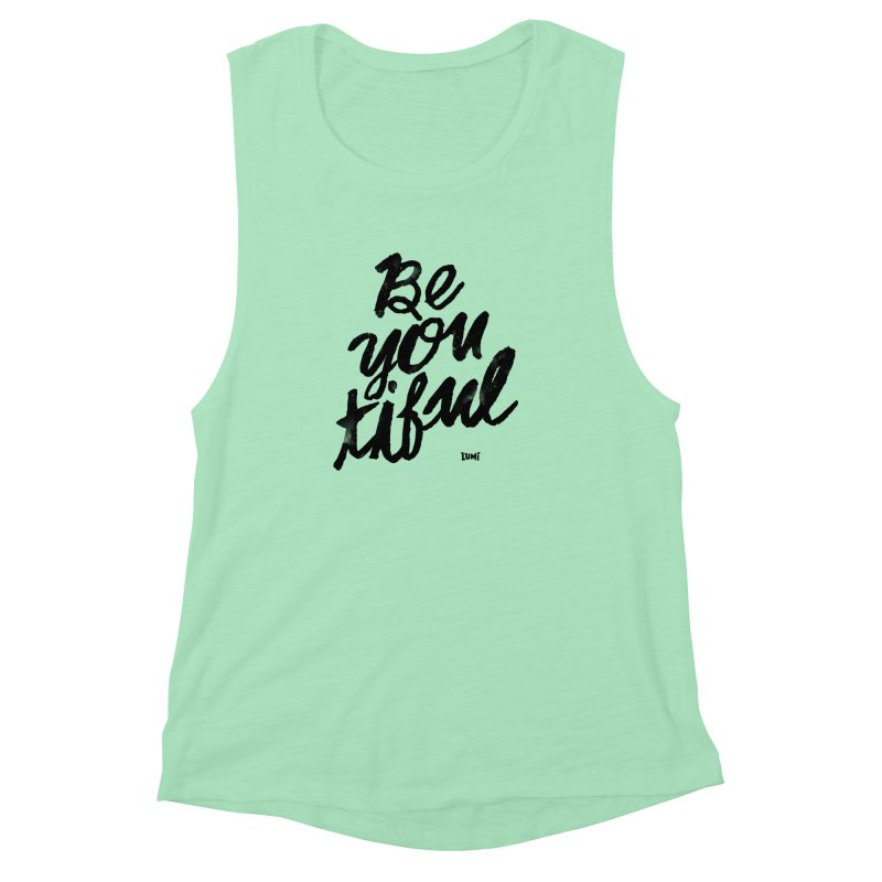 Be(You)Tiful Women's Muscle Tank by Lumi