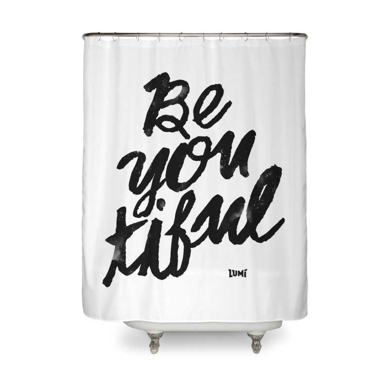Be(You)Tiful Home Shower Curtain by Lumi