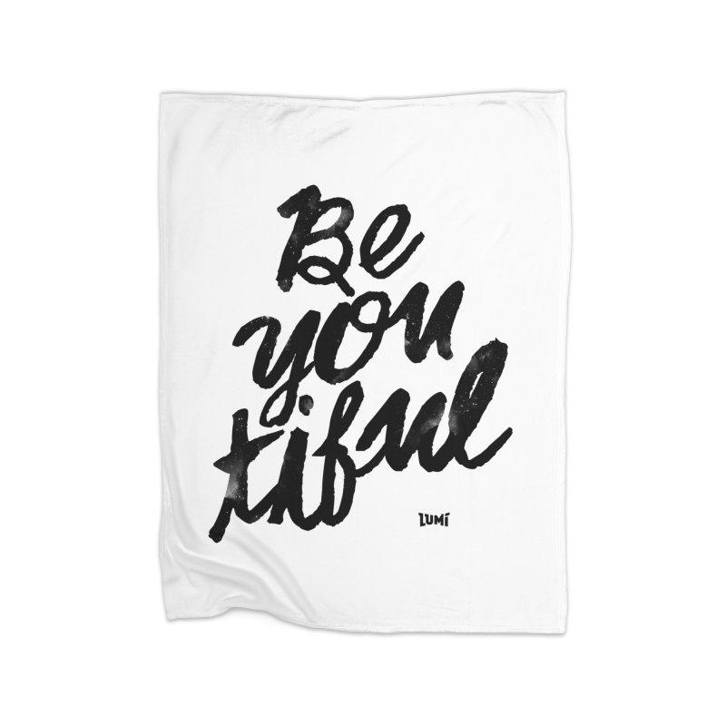 Be(You)Tiful Home Fleece Blanket Blanket by Lumi