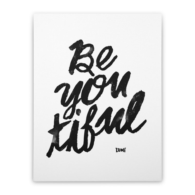 Be(You)Tiful Home Stretched Canvas by Lumi