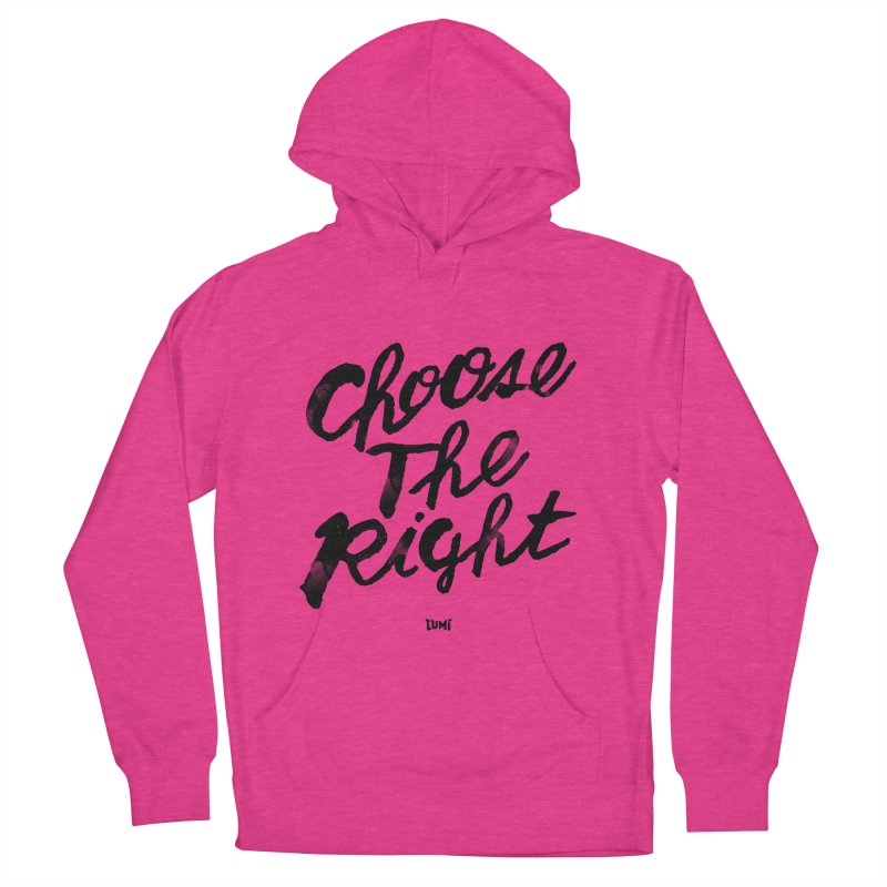 Choose The Right (CTR) Women's Pullover Hoody by Lumi