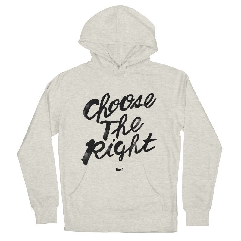 Choose The Right (CTR) Men's French Terry Pullover Hoody by Lumi