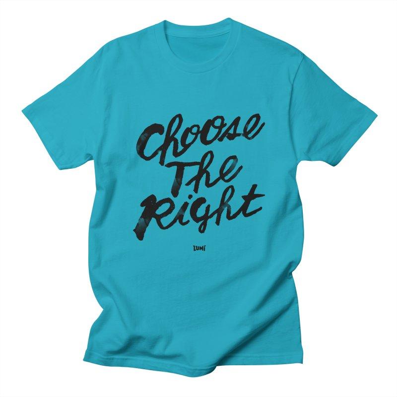 Choose The Right (CTR) Men's Regular T-Shirt by Lumi