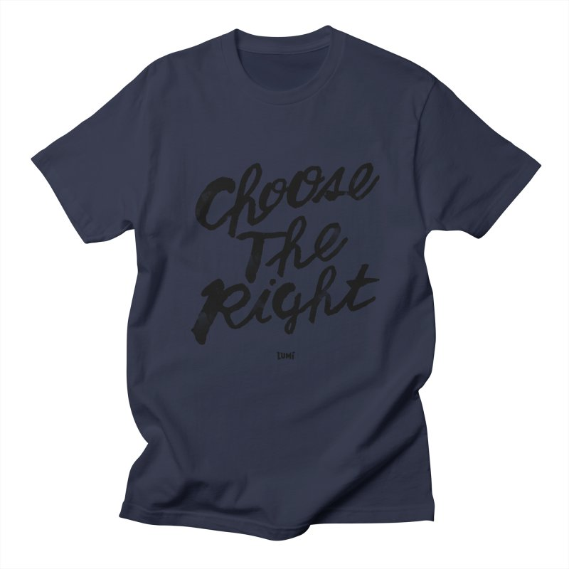 Choose The Right (CTR) Women's Regular Unisex T-Shirt by Lumi