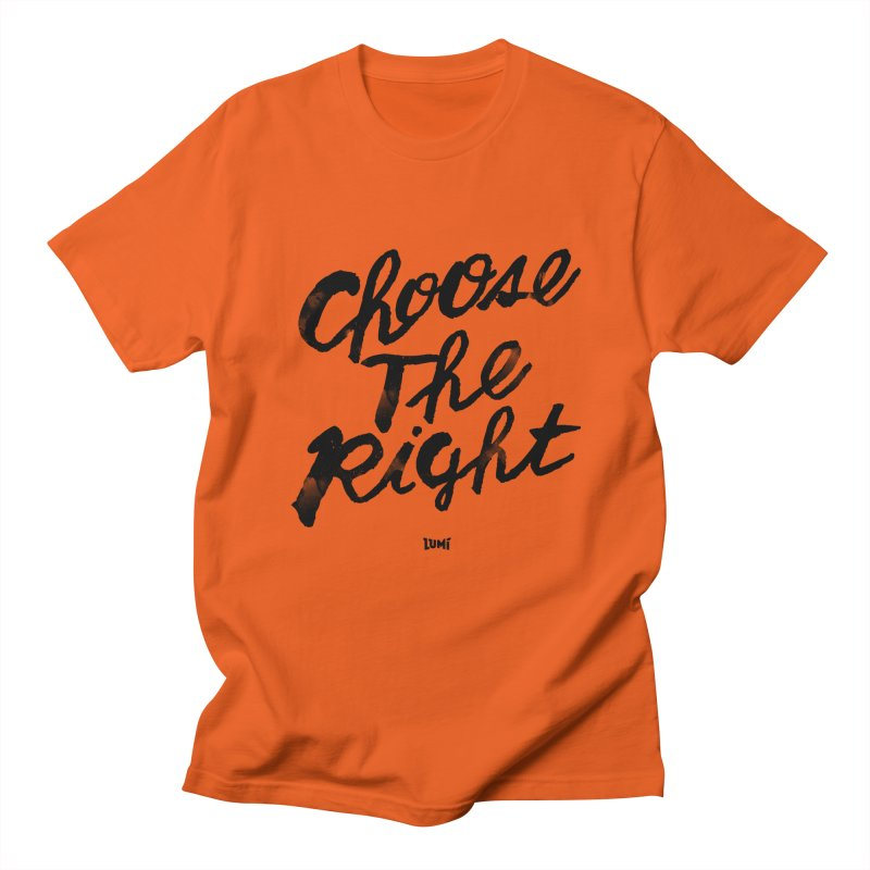 Choose The Right (CTR) Women's Regular Unisex T-Shirt by Lumi