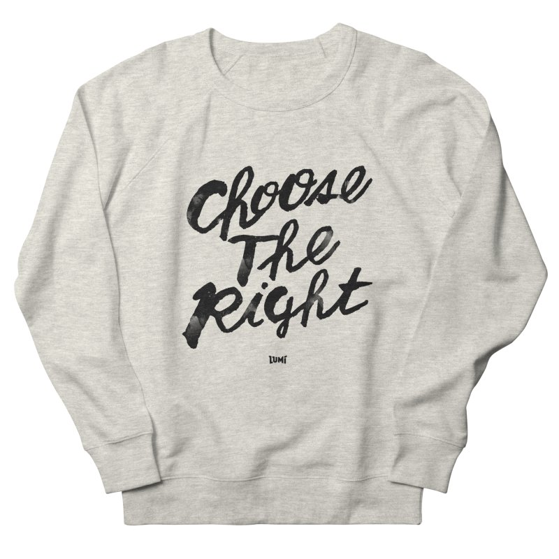 Choose The Right (CTR) Men's French Terry Sweatshirt by Lumi