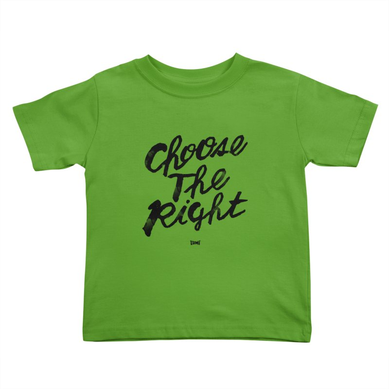 Choose The Right (CTR) Kids Toddler T-Shirt by Lumi
