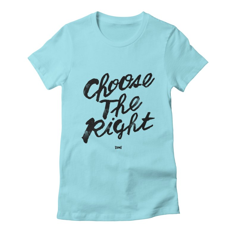 Choose The Right (CTR) Women's Fitted T-Shirt by Lumi