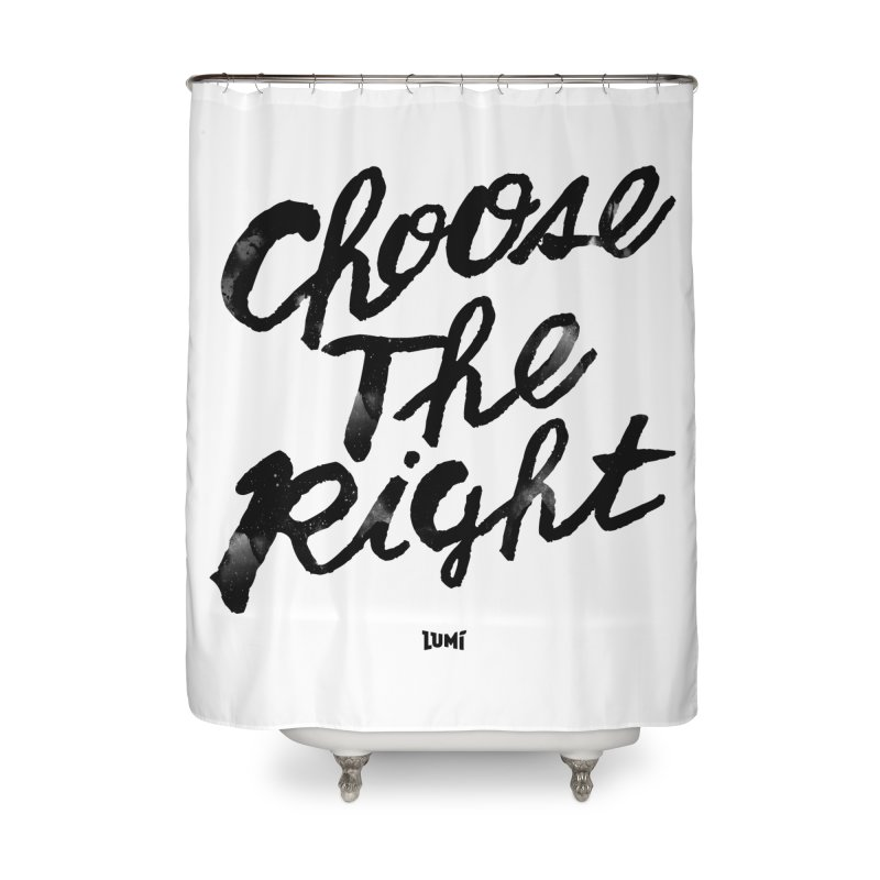 Choose The Right (CTR) Home Shower Curtain by Lumi