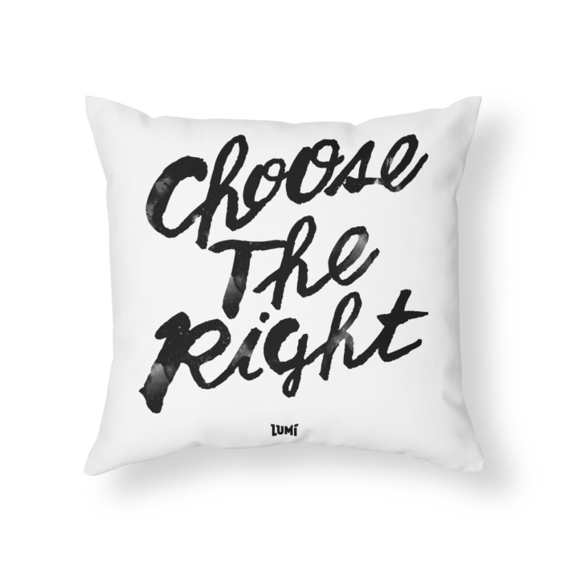 Choose The Right (CTR) Home Throw Pillow by Lumi