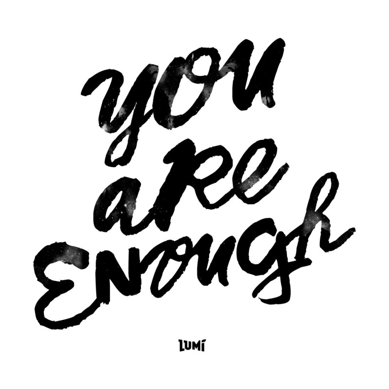 You Are Enough Home Stretched Canvas by Lumi