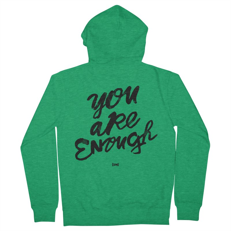 You Are Enough Women's Zip-Up Hoody by Lumi