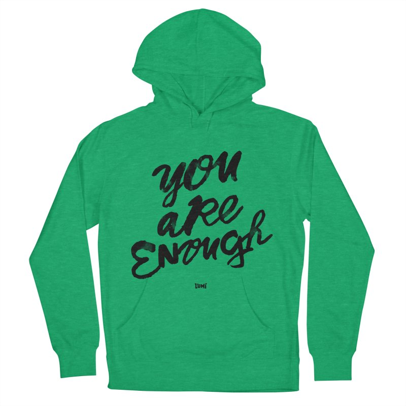 You Are Enough Women's French Terry Pullover Hoody by Lumi