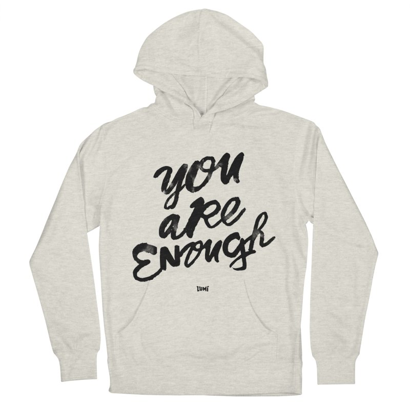 You Are Enough Women's Pullover Hoody by Lumi