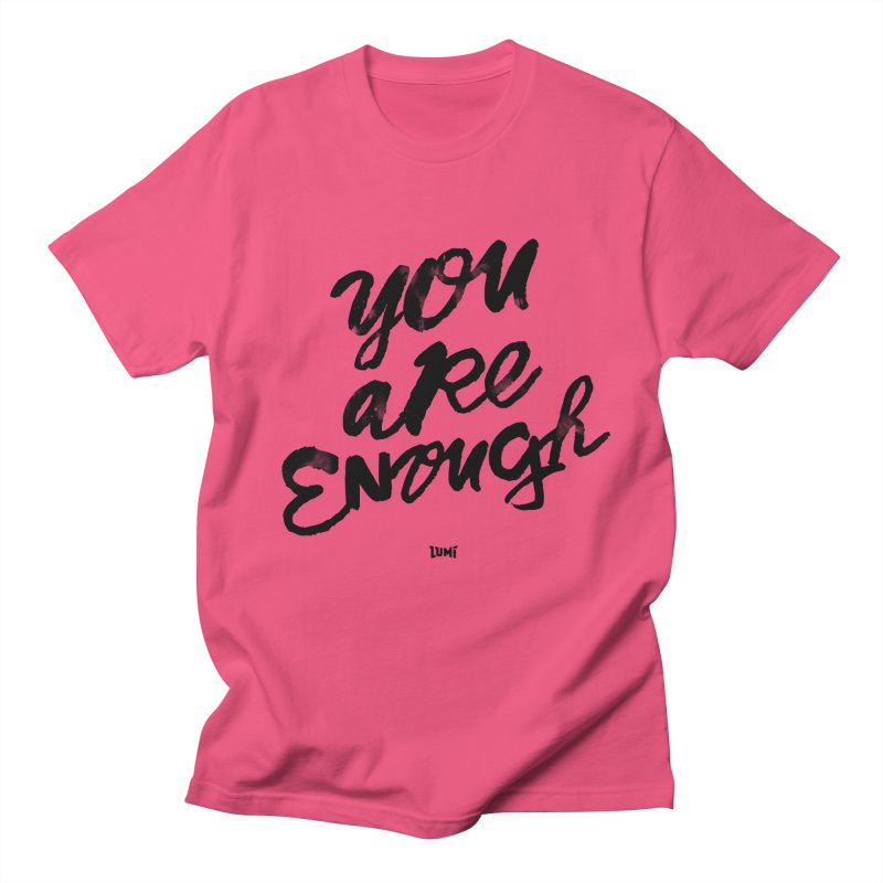 You Are Enough Women's Regular Unisex T-Shirt by Lumi