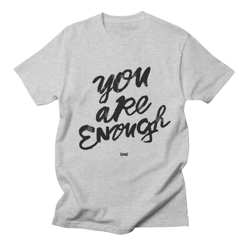 You Are Enough Women's Unisex T-Shirt by Lumi