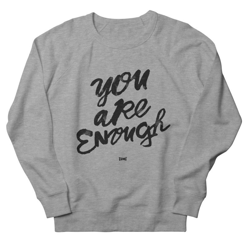 You Are Enough Women's French Terry Sweatshirt by Lumi