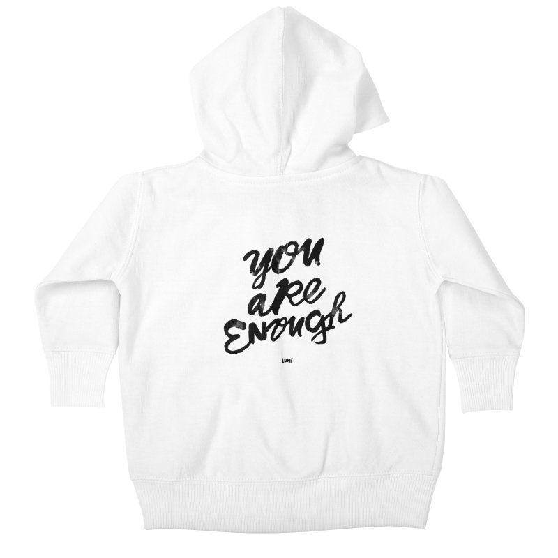 You Are Enough Kids Baby Zip-Up Hoody by Lumi
