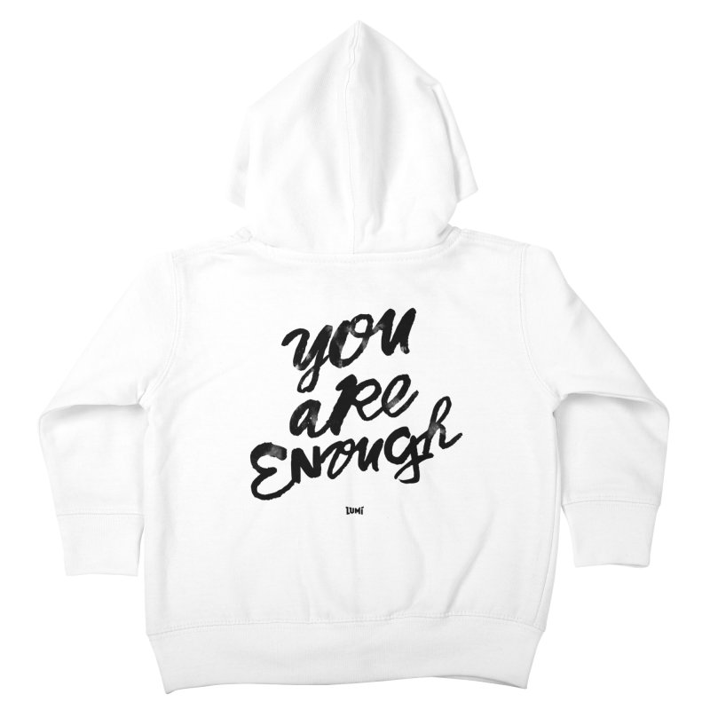 You Are Enough Kids Toddler Zip-Up Hoody by Lumi