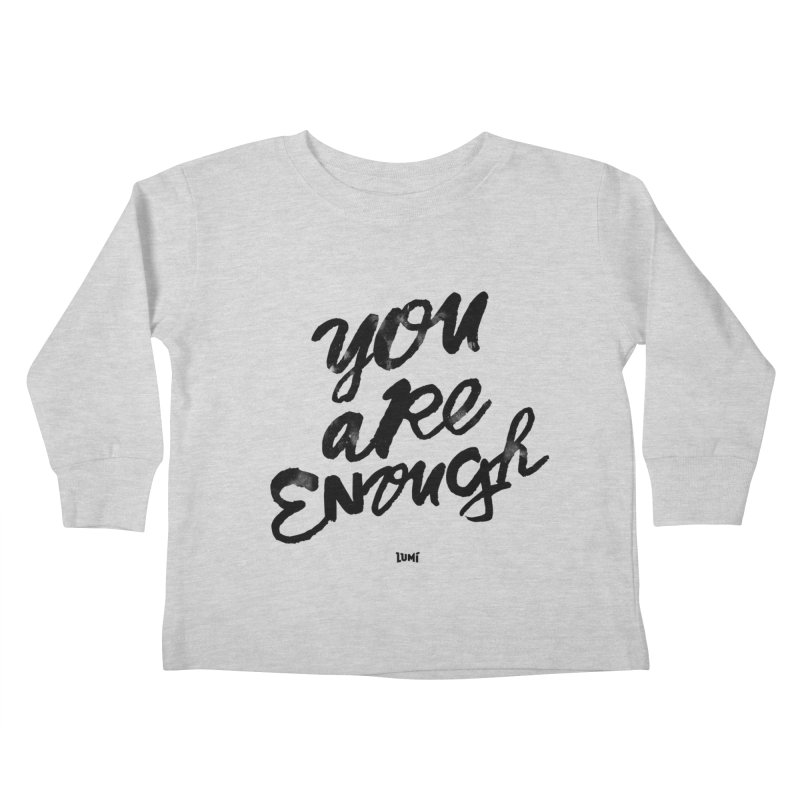 You Are Enough   by Lumi