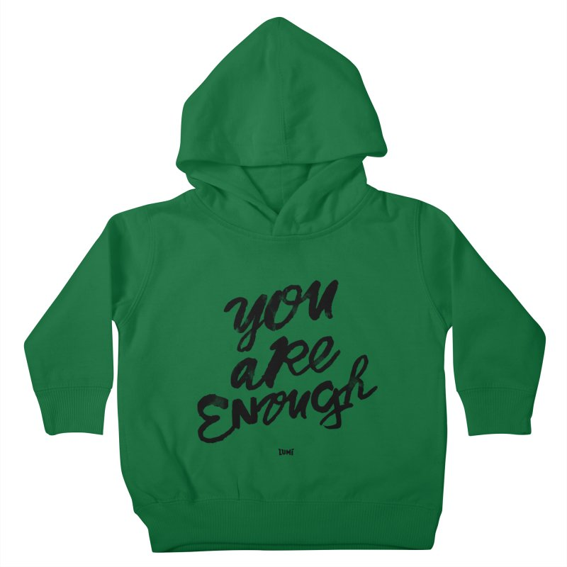 You Are Enough Kids Toddler Pullover Hoody by Lumi