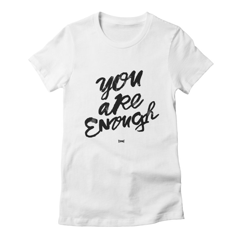 You Are Enough Women's Fitted T-Shirt by Lumi
