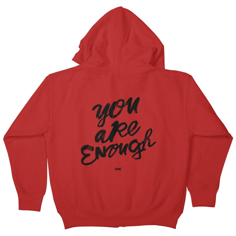 You Are Enough Kids Zip-Up Hoody by Lumi