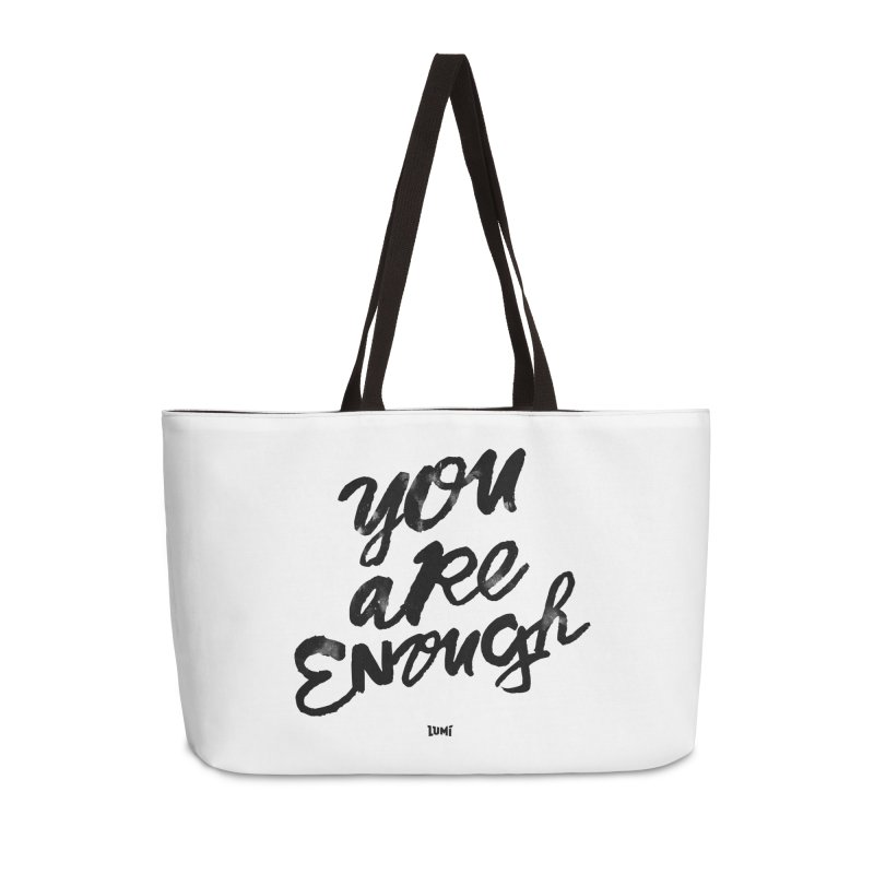 You Are Enough Accessories Weekender Bag Bag by Lumi