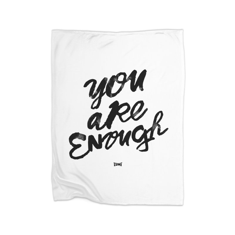 You Are Enough Home Blanket by Lumi