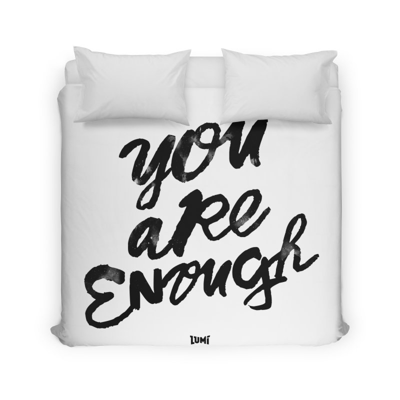 You Are Enough Home Duvet by Lumi