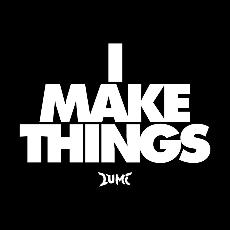 I Make Things Men's T-Shirt by Lumi