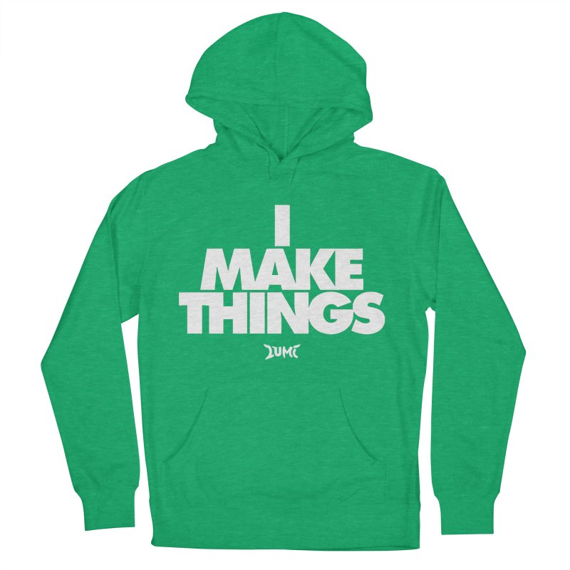 I Make Things Men's Pullover Hoody by Lumi