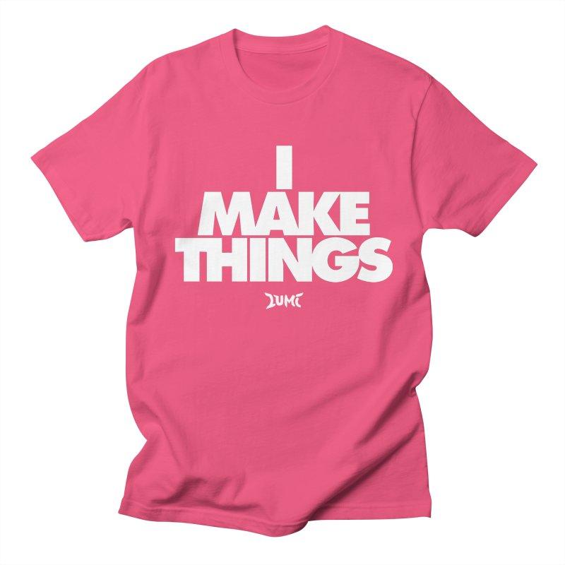I Make Things Women's Regular Unisex T-Shirt by Lumi