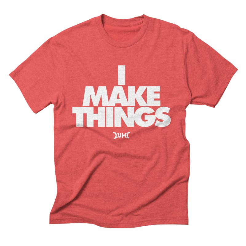 I Make Things Men's Triblend T-Shirt by Lumi