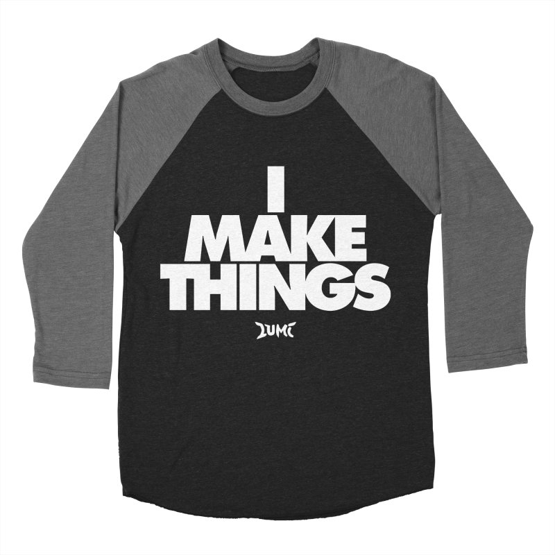 I Make Things Men's Baseball Triblend T-Shirt by Lumi