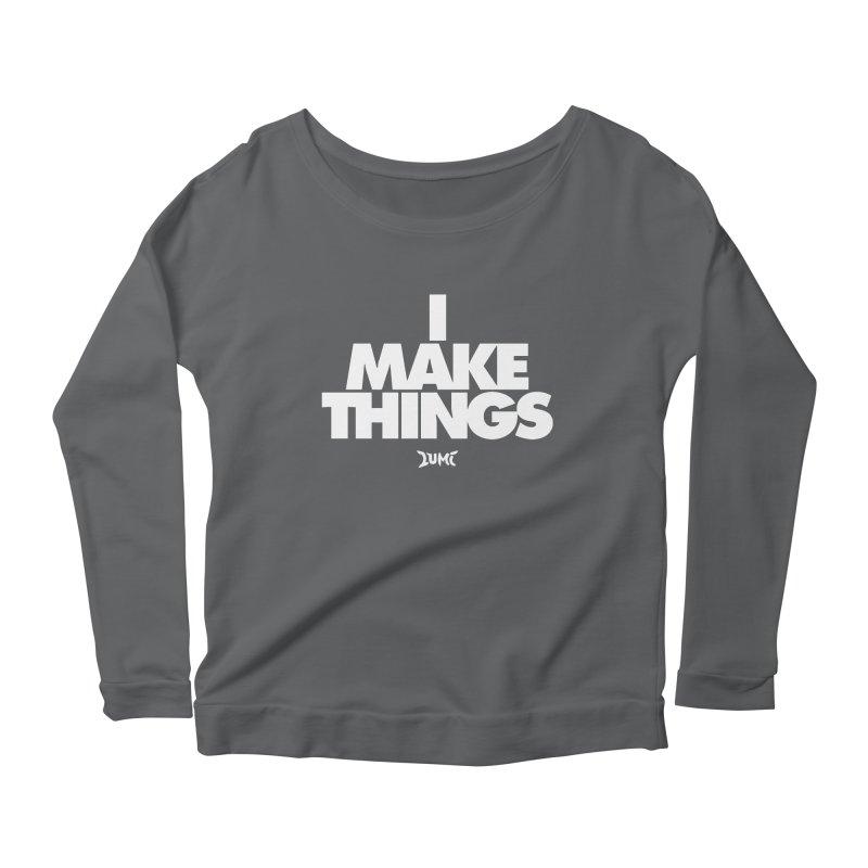 I Make Things Women's Scoop Neck Longsleeve T-Shirt by Lumi