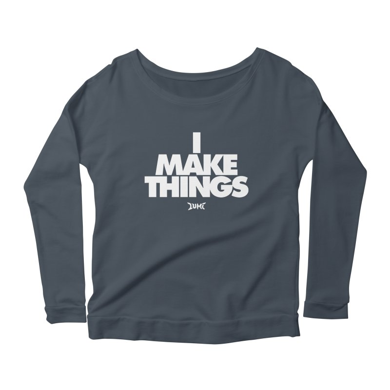 I Make Things Women's Scoop Neck Longsleeve T-Shirt by Lumi