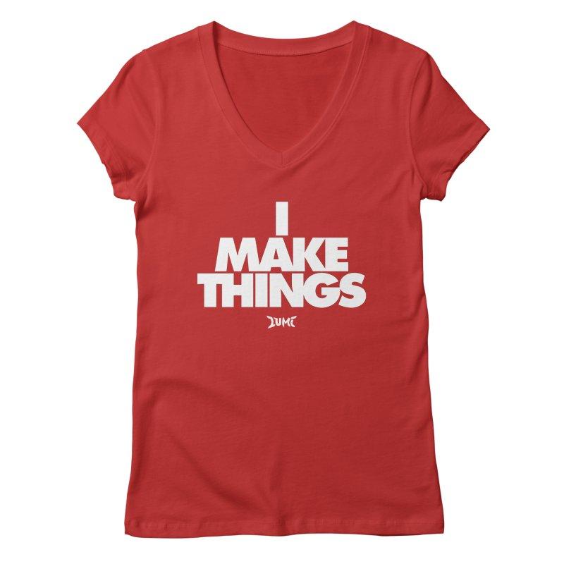 I Make Things Women's V-Neck by Lumi