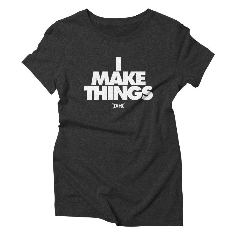 I Make Things Women's Triblend T-Shirt by Lumi