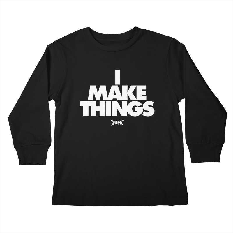 I Make Things Kids Longsleeve T-Shirt by Lumi