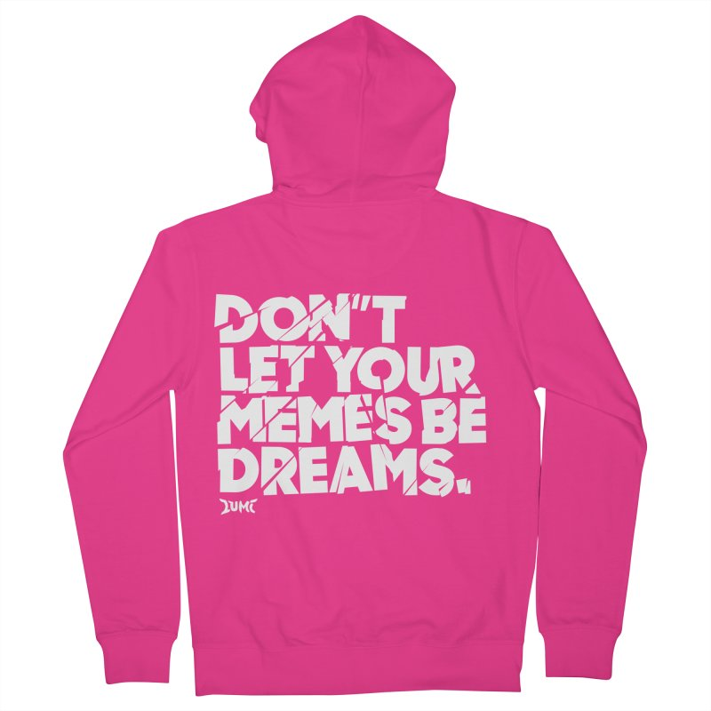 Don't Let Your Memes Be Dreams Men's French Terry Zip-Up Hoody by Lumi