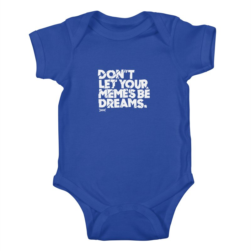 Don't Let Your Memes Be Dreams Kids Baby Bodysuit by Lumi
