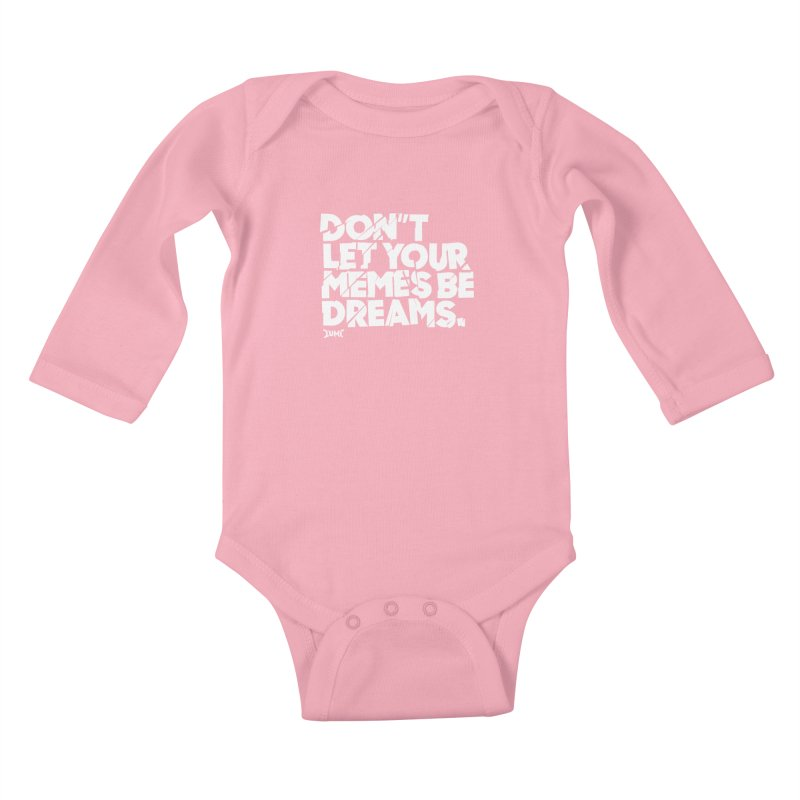 Don't Let Your Memes Be Dreams Kids Baby Longsleeve Bodysuit by Lumi