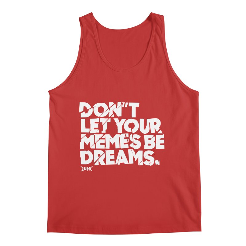 Don't Let Your Memes Be Dreams Men's Regular Tank by Lumi