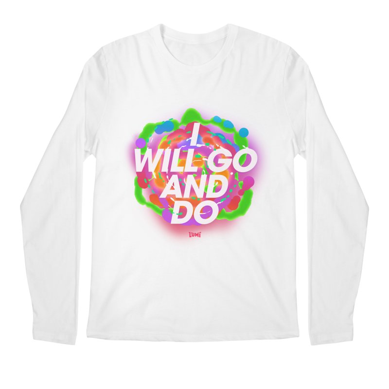 I Will Go And Do Men's Regular Longsleeve T-Shirt by Lumi