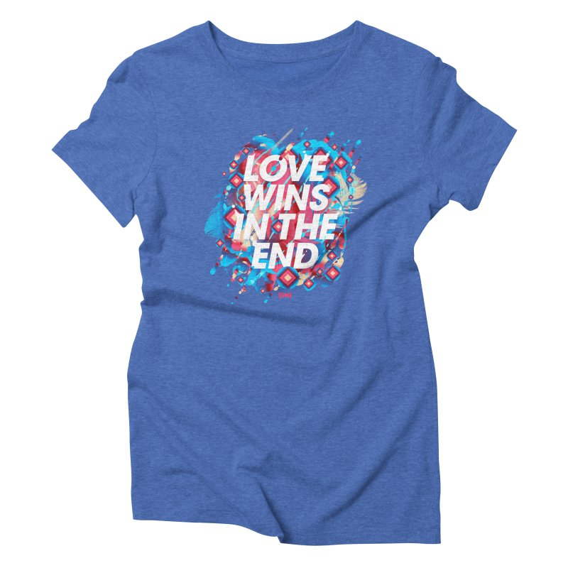 Love Wins In The End Women's Triblend T-Shirt by Lumi