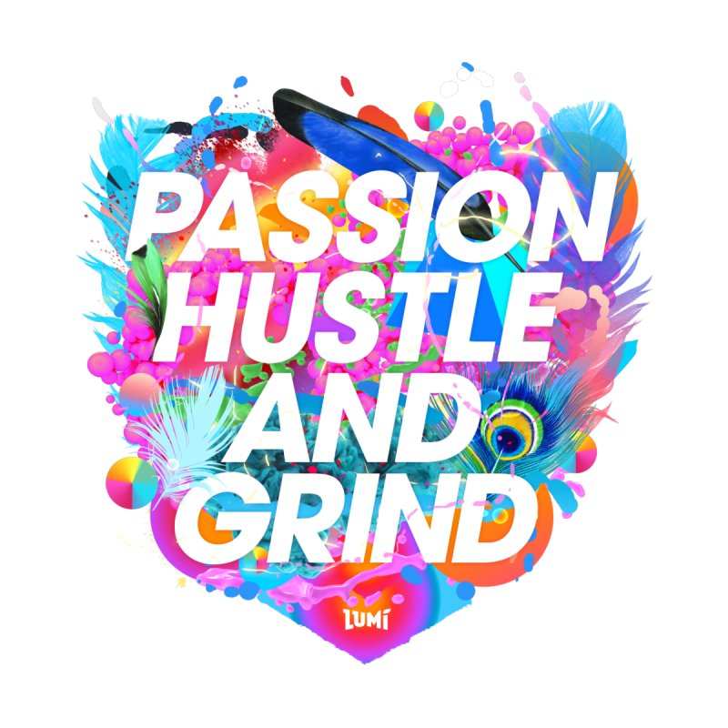 Passion Hustle And Grind Men's T-Shirt by Lumi