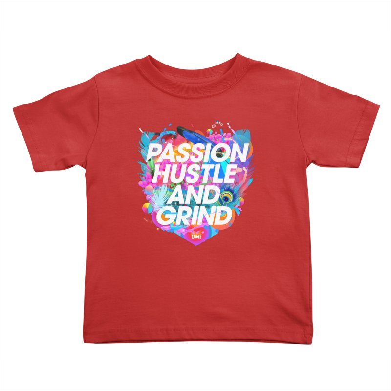 Passion Hustle And Grind Kids Toddler T-Shirt by Lumi